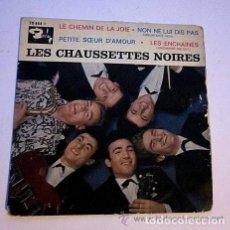 Discos de vinilo: LES CHAUSSETTES NOIRES. EP. FRANCE. LE CHEMIN DE LA JOIE Y TRES TEMÁS MÁS. BARCLAY 70 444. Lote 62043376