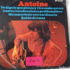 Discos de vinilo: ANTOINE - YO DIGO LO QUE PIENSO Y VIVO COMO QUIERO. Lote 62050044