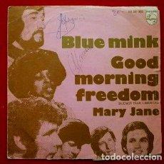 Discos de vinilo: BLUE MINK (SINGLE PHILIPS 1970) GOOD MORNING FREEDOM - MARY JANE. Lote 62055232