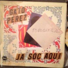 Discos de vinilo: GATO PÉREZ: JA SOC AQUI / RUMBA DE BARCELONA OCRE 1978 . Lote 62055908