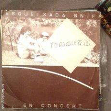 Discos de vinilo: ESQUEIXADA SNIFF EN CONCERT: NEGRETA SABROSONA/DEYÀ SG ZELESTE EDIGSA 1979. Lote 62057068