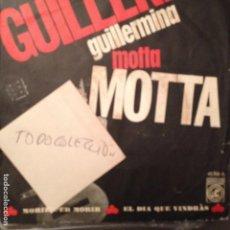 Discos de vinilo: GUIILERMINA MOTTA : MORIR PER MORIR / EL DIA QUE VINDRAS , CONCENTRIC 1965 BARBARA, MISERACHS. Lote 62069608