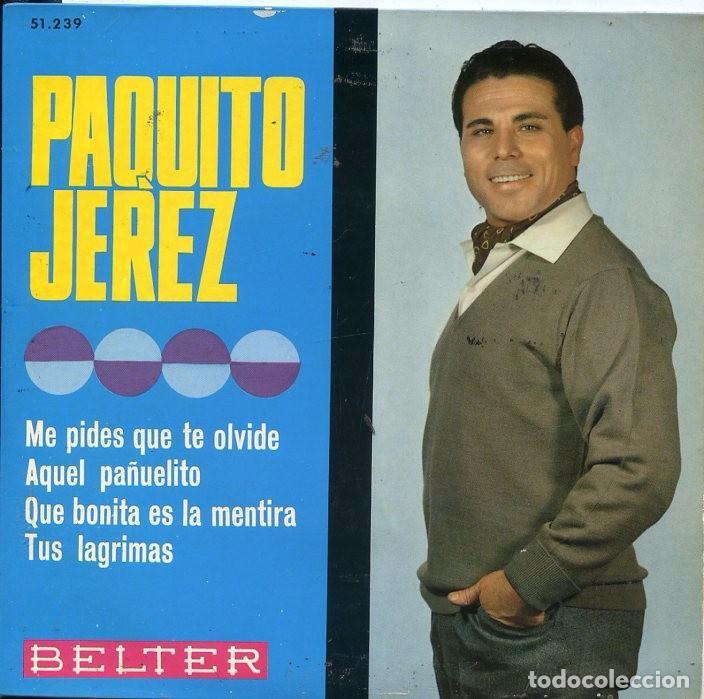 PAQUITO JEREZ / ME PIDES QUE TE OLVIDE + 3 (EP 1966) (Música - Discos de Vinilo - EPs - Flamenco, Canción española y Cuplé)