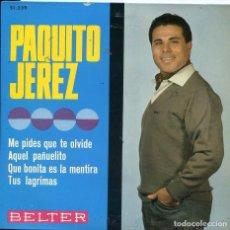 Discos de vinilo: PAQUITO JEREZ / ME PIDES QUE TE OLVIDE + 3 (EP 1966). Lote 62072744