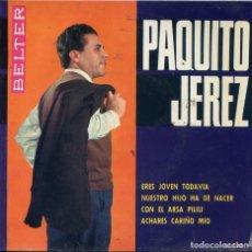 Discos de vinilo: PAQUITO JEREZ / ERES JOVEN TODAVIA + 3 (EP 1963). Lote 62072800