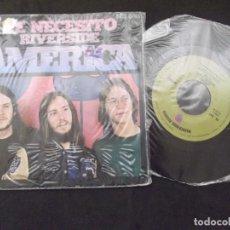 Discos de vinilo: AMERICA-SG16-TE NECESITO-RIVERSIDE-1972. Lote 62110728