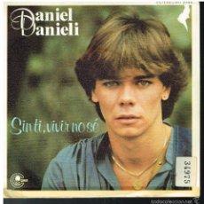 Disques de vinyle: DANIEL DANIELI - SIN TI, VIVIR NO SÉ / HOLA, COMO ESTÁS - SINGLE 1981 - PROMO. Lote 221530052