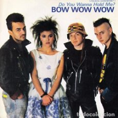 Disques de vinyle: BOW WOW WOW - QUIERES SOSTENERME DO YOU WANNA HOLD ME? SPANISH SINGLE 45 SPAIN 1983. Lote 62123012