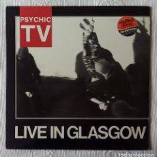 Discos de vinilo: PSYCHIC TV, LIVE IN GLASGOW (TEMPLE RECORDS) LP UK - ENCARTE. Lote 62130144