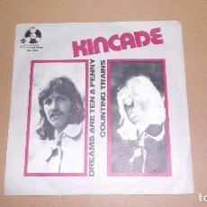 Discos de vinilo: KINCADE (SN) DREAMS ARE TEN A PENNY AÑO 1973. Lote 62138196