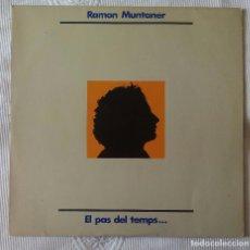 Discos de vinilo: RAMON MUNTANER, EL PAS DEL TEMPS (EDIGSA) LP - LLETRES. Lote 62141240
