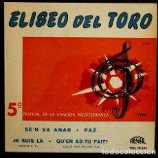 Discos de vinilo: ELISEO DEL TORO (EP 1963) 5º FESTIVAL DE LA CANCIÓN MEDITERRANEA - SE'N VA ANAR / PAZ / JE SUIS LA. Lote 62155420