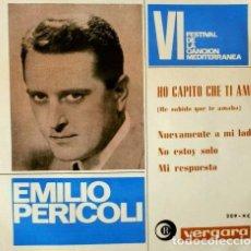 Discos de vinilo: EMILIO PERICOLI (EP 1964) VI FESTIVAL DE LA CANCIÓN MADITERRANEA - HO CAPITO CHE TI AMO - -. Lote 62155860