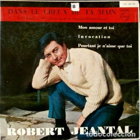 ROBERT JEANTAL (EP 1961) III FESTIVAL CANCIÓN MEDITERRÁNEA -DANS LE CREUX DE TA MAIN - (Música - Discos de Vinilo - EPs - Otros Festivales de la Canción)