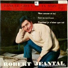 Discos de vinilo: ROBERT JEANTAL (EP 1961) III FESTIVAL CANCIÓN MEDITERRÁNEA -DANS LE CREUX DE TA MAIN -. Lote 62156440