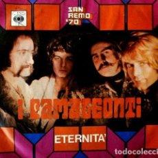 Discos de vinilo: I CAMALEONTI (SINGLE 1970) (DIFICIL) XX FESTIVAL SAN REMO 70 -ETERNITA - CBS MADE IN ITALIA -SANREMO. Lote 62157104