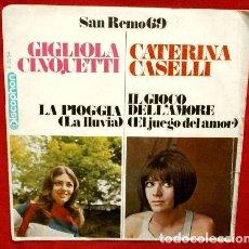 Discos de vinilo: SAN REMO (SINGLE 1969) GIGLIOLA CINQUETTI (LA LLUVIA) -CATERINA CASELLI (EL JUEGO DEL AMOR) SANREMO. Lote 62157232
