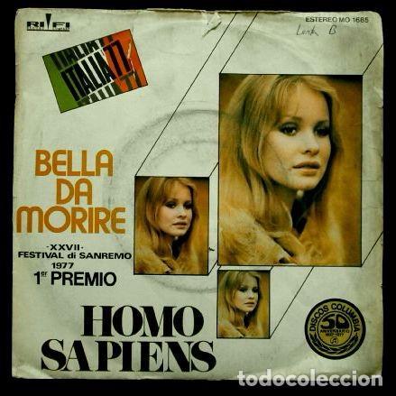 HOMO SAPIENS (SINGLE 1977) XXVII FESTIVAL DI SAN REMO 77 - ITALIA - BELLA DA MORIERE -SANREMO (Música - Discos - Singles Vinilo - Otros Festivales de la Canción)