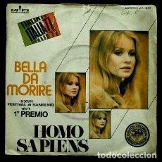 Discos de vinilo: HOMO SAPIENS (SINGLE 1977) XXVII FESTIVAL DI SAN REMO 77 - ITALIA - BELLA DA MORIERE -SANREMO. Lote 62157448