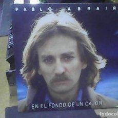 Discos de vinilo: PABLO ABRAIRA- EN EL FONDO DE UN CAJON. Lote 62213388
