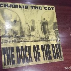 Discos de vinilo: CHARLIE THE CAT-THE DOCK OF THE BAY.MAXI ESPAÑA. Lote 62214160