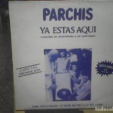 Discos de vinilo: PARCHIS--- YA ESTAS AQUÍ - COLECCIONISMO. Lote 62216060