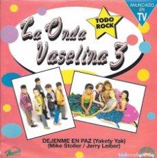 Discos de vinilo: LA ONDA VASELINA 3 - LA ONDA VASELINA 4 TEX MEX - BAILANDO DE BRINQUITO / DEJENME EN PAZ - 1993. Lote 62217980