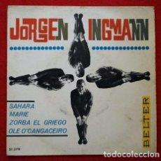 Discos de vinilo: JORGEN INGMANN (EP 1965) SAHARA, MARIE, ZORBA EL GRIEGO, OLE O'CANGACEIRO -. Lote 62247664
