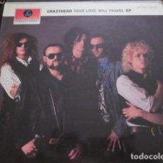 Discos de vinilo: CRAZYHEAD - HAVE LOVE WILL TRAVEL - MAXI - 4 TEMAS - EDICION INGLESA DEL AÑO 1989.. Lote 62255992