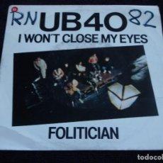 Discos de vinilo: UB40 ( I WON'T CLOSE MY EYES - FOLITICIAN ) 1982-HOLANDA SINGLE45 EPIC. Lote 62286176