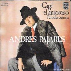 Discos de vinilo: ANDRÉS PAJARES - GIGI EL AMOROSO, PARODIA CÓMICA / EL PREGONERO - PHILIPS - 1974. Lote 62288504