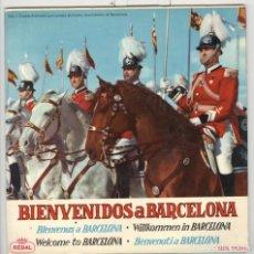 Discos de vinilo: BIENVENIDOS A BARCELONA. REGAL 1964. EP. PASODOBLE. SARDANA. RUMBA DE PERET.. Lote 62316780