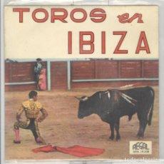 Discos de vinilo: TOROS EN IBIZA. REGAL 1963 EP. PASODOBLES MUY RARO. Lote 62317068