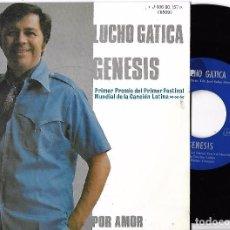 Discos de vinilo: LUCHO GATICA: GENESIS / POR TU AMOR. Lote 62327088