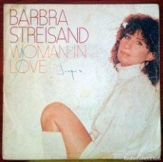 Discos de vinilo: BARBRA STREISAND: WOMAN IN LOVE, SINGLE CBS 8966, SPAIN, 1980. VG+/VG.. Lote 62350348