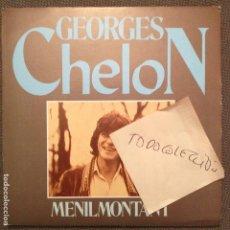 Discos de vinilo: GEORGES CHELON - MENILMONTANT / LOS DOS COMO AYER - SG EDIGSA 1980 EDICION ESPAÑA. Lote 62371280