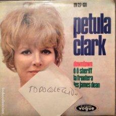 Discos de vinilo: PETULA CLARK : DOWNTOWN / OH OH SHERIFF / LA FRONTERA / LES JAMES DEAN S.GAINSBOURG,PETER KNIGHT. Lote 62372484
