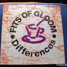 Discos de vinilo: FITS OF GLOOM DIFFERENCES MAXI SPAIN 1991 PDELUXE . Lote 62401592