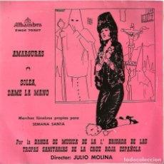 Discos de vinilo: SG BANDA DE MUSICA : MARCHAS FUNEBRES PARA LA SEMANA SANTA ( AMARGURAS + SOLEA, DAME LA MANO ). Lote 62461256