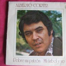 Discos de vinilo: ALBERTO CORTEZ SG HISPAVOX 1972 POBRE MI PATRON/ MI ARBOL Y YO . Lote 62461776