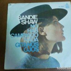 Discos de vinilo: DISCO VINILO: SANDIE SHAW GITANOS OJOS/NO HAS CAMBIADO NADA.-AÑO 1967. Lote 62477792