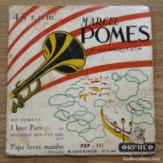 Discos de vinilo: MEGA RARE EP MARCEL POMES Y SU ORQUESTA ORPHEO MOI J'ADORE ÇA YO AMO PARIS JAZZ PAPA LE GUSTA MAMBO. Lote 62509576