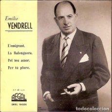 Discos de vinilo: EMILIO VENDRELL L'EMIGRANT LA BALENGUERA PEL TEU AMOR PER TU PLORO REGAL SEDL 19035. Lote 62514284