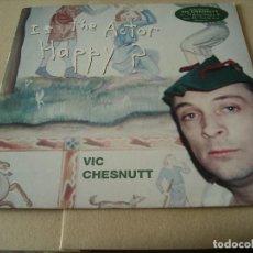 Discos de vinilo: VIC CHESNUTT LP IS THE ACTOR HAPPY? TEXAS HOTEL ORIGINAL EUROPA 1995 NO INCLUYE ENCARTE. Lote 62520956