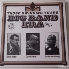 Discos de vinilo: GLENN MILLER / COUNT BASIE / LOUIS ARMSTRONG - THOSE SWINGING YEARS BIG BAND ERA. Lote 62523512