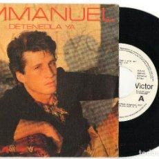 Discos de vinilo: SINGLE PROMO EMMANUEL - DETENEDLA YA. Lote 62551616