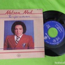 Discos de vinilo: DISCO SINGLE VINILO - NELSON NED - TUS OJOS CASTAÑOS - HISPAVOX - 1980. Lote 62562704