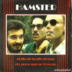 Discos de vinilo: SG HAMSTER : EL DIA DE LA NIT ETERNA ( PRODUC. JOSEP MARIA BARDAGÍ ). Lote 62601296