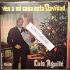 Discos de vinilo: LUIS AGUILE: VEN A MI CASA ESTA NAVIDAD / YA SOY UN POETA SONOPLAY PORTADA ABIERTA . Lote 62612128