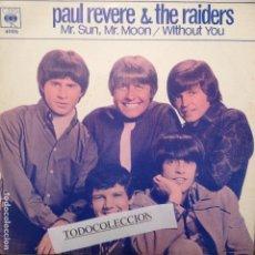 Discos de vinilo: PAUL REVERE & THE RAIDERS MR. SUN, MR. MOON/ WITHOUT YOU SG ESPAÑA 1969. Lote 62619596